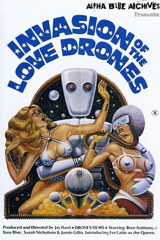 Invasion Of The Love Drones - classic porn movie - 1977