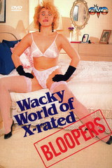 Wacky World Of X-rated Bloopers - classic porn movie - 1989
