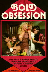 Bold Obsession - classic porn movie - 1983