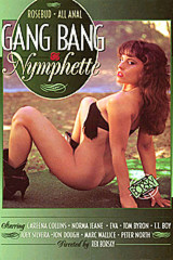 Gang Bang Nymphette - classic porn film - year - 1994