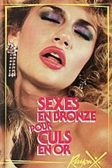Sexes En Bronze Pour Culs En Or - classic porn movie - 1982