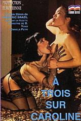A Trois Sur Caroline - classic porn film - year - 1990