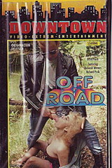 Downtown 06: Off Road - classic porn film - year - 1990