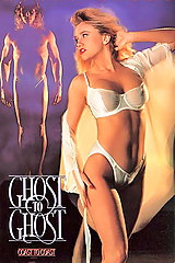 Ghost To Ghost - classic porn film - year - 1991