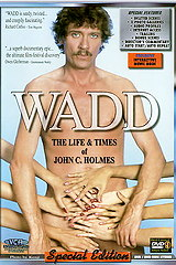 Wadd: The Life and Times of John C. Holmes - classic porn film - year - n/a