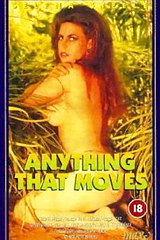 Anything That Moves - classic porn film - year - 1992
