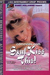 Soul Kiss This - classic porn movie - 1988