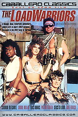 The Load Warriors - classic porn movie - 1987