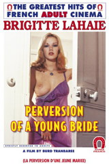 Perversion Of A Young Bride - classic porn film - year - 1978