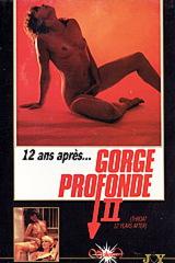 12 ans après... Gorge profonde II - classic porn movie - 1984