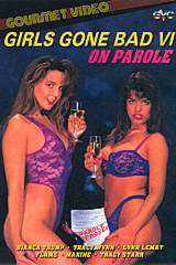 Girls Gone Bad 6 - classic porn movie - 1992