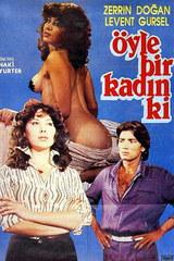Oyle Bir Kadin Ki - classic porn - 1979