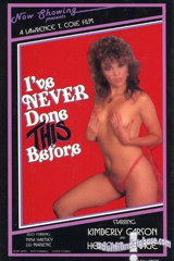 Ive Never Done This Before - classic porn movie - 1985