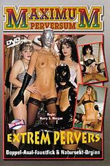 Maximum Perversum: Extrem Pervers - classic porn - 1995