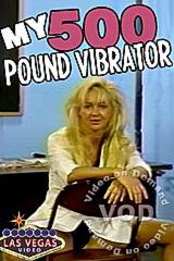 My 500 Lb Vibrator - classic porn - 1991