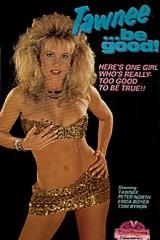 Tawnee Be Good - classic porn movie - 1988