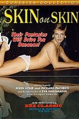 Skin on Skin - classic porn movie - 1980